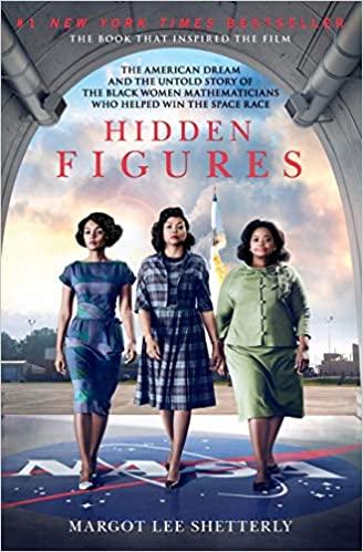 Hidden Figures, by Margot Lee Shetterly